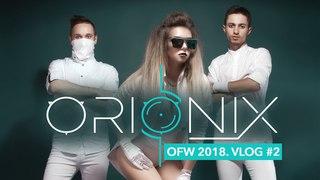 ORIONIX. Odessa Fashion Week. VLOG #2