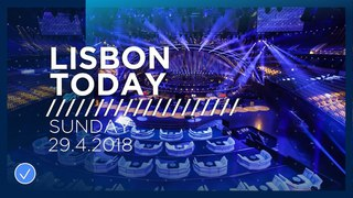 Lisbon Today #1 (29 April 2018): The first day of Rehearsals at the 2018 Eurovision Song Contest