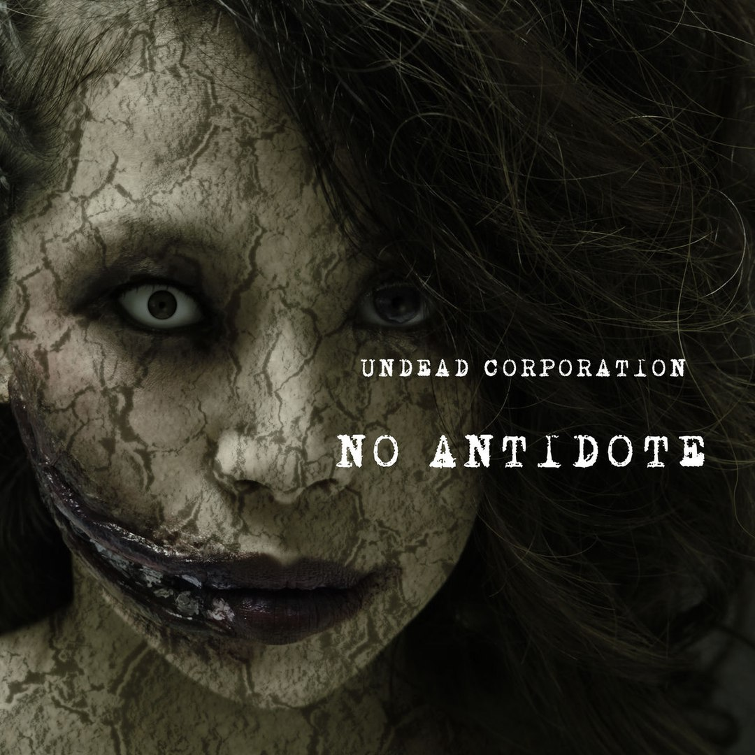 Undead Corporation - No Antidote (2017)