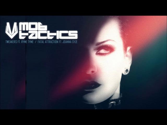 Mob Tactics Fatal Attraction feat Joanna Syze