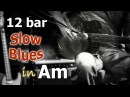 12 Bar Slow Blues Backing Track in Am