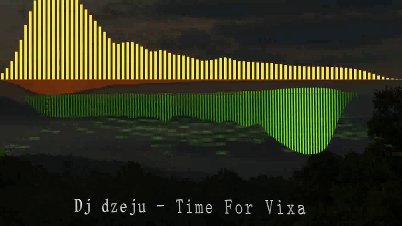 Dj dzeju Time For Vixa 20 12 2018