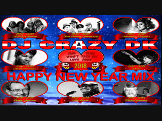 Dj crazy dk happy new year mix (2018)