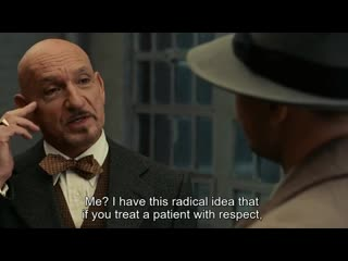 In shutter island, when dr. cawley (ben kingsley) is asked about his preferred method to treat patients, his reply actually give