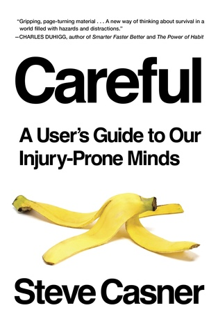 Careful A User's Guide to Our Injury-Prone Minds