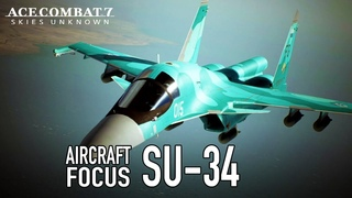 Ace Combat 7: Skies Unknown - PS4/XB1/PC - Su-34 Aircraft Focus