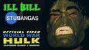 ILL BILL STU BANGAS WORLD WAR HULK ft GORETEX SLAINE Official Music Video