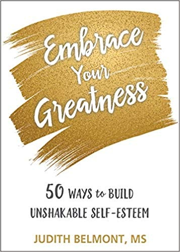 Embrace Your Greatness Fifty Ways to Build Unshakable Self-Esteem