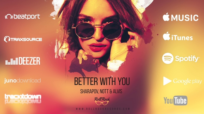 Sharapov - Sharapov, Nott Alvis - Better With You (Original Mix)