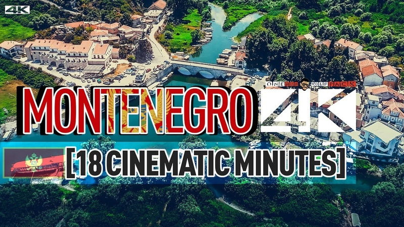 【4K】Drone Footage   The Beauty of Montenegro in 18 Minutes 2019   Cinematic Aerial Podgorica Balkans