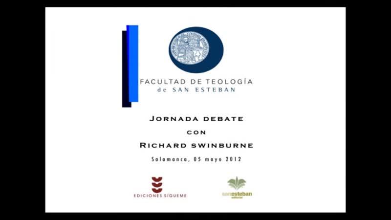 Jornada con Richard Swinburne Facultad de Teología San Esteban Salamanca 5 5 2012