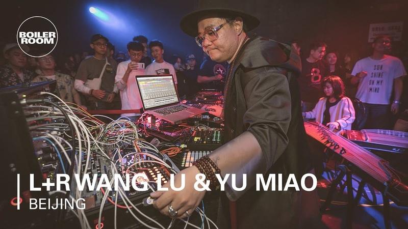 LR Wang Lu Yu Miao | Boiler Room Beijing