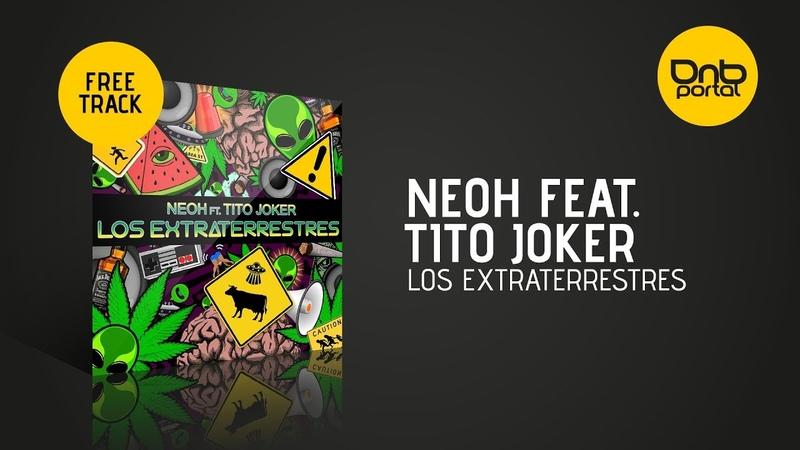 NEOH feat. Tito Joker - Los Extraterrestres [Free]