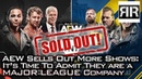 AEW Sells Out More Shows It's Time To Admit They're a Major League Company