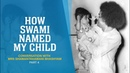 How Swami Named My Child Conversation with Mrs Shamanthakamani Bhashyam Part 4