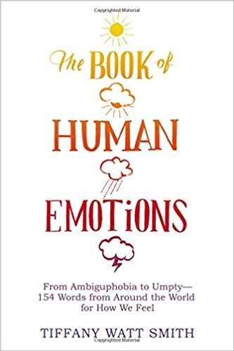 Tiffany Watt Smith] The Book of Human Emotions  F