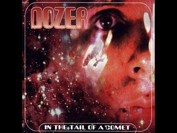 Dozer - In the Tail of a Comet (Full Album - 2000)
