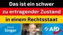 Ulrich Singer (AfD) - Das ist ein schwer zu ertragener Zustand in einem Rechtsstaat