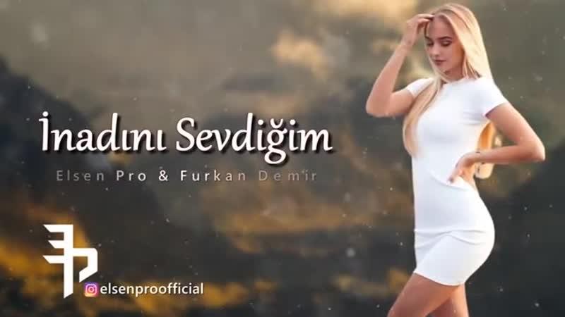 Furkan Demir Elsen Pro Inadini Sevdiğim Remix 🎄 Новинка 🎄 2020