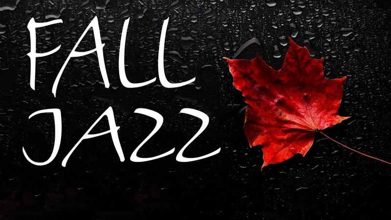 Fall JAZZ - Autumn Background JAZZ Music For Work, Study,Relax