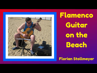 FLAMENCO GUITAR on the Beach
