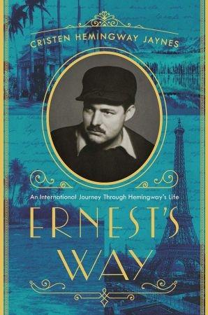 Ernest s Way - Cristen Hemingway Jaynes