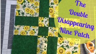 How to Make The Double Disappearing Nine Patch