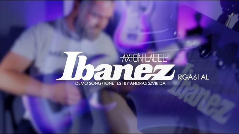 Ibanez RGA61AL IAF Axion Label Demo Song Tone Test Guest Solo Serga Kasinec Music Man JP7