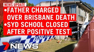 7NEWS Update Tuesday, May 26: Father charged in death of 4-year-old in Brisbane | 7NEWS