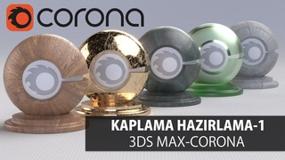 3DS Max Corona Tutorial-Basic Materials Examples for realistic Renders lesson-1 Türkçe Anlatım