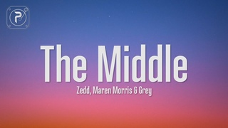 Zedd - The Middle (Lyrics) ft. Maren Morris & Grey