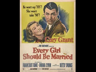 Every Girl Should Be Married (1948)  Cary Grant, Betsy Drake, Franchot Tone