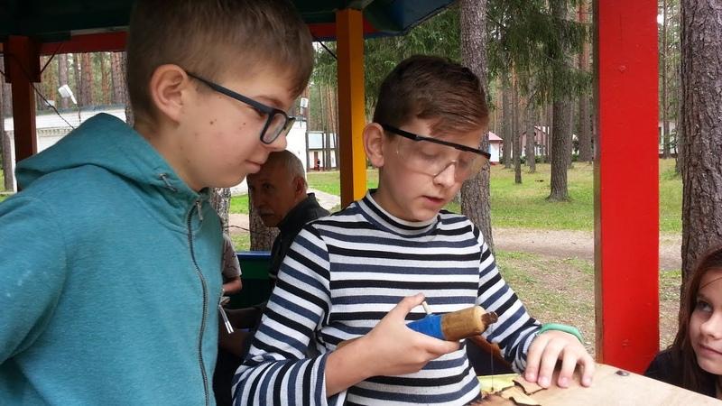 Лагерь Искра 3 смена 2019 г Кружок выжигания unostmk