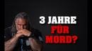 3 JAHRE für MORD in Deutschland