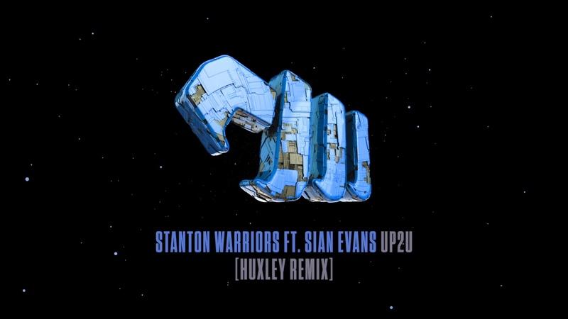 Stanton Warriors feat Sian Evans Up2U Huxley Remix Edit Audio