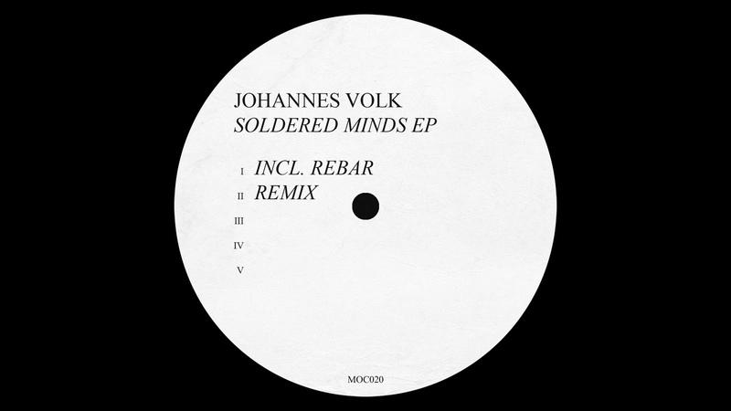 Johannes Volk Soldered Minds Rebar's Hum Version MOC020
