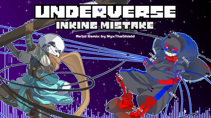 Underverse - Inking Mistake [Metal Remix by NyxTheShield]
