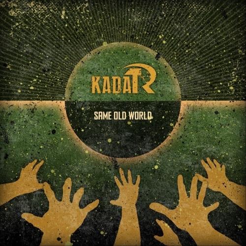 Kadar - Same Old World