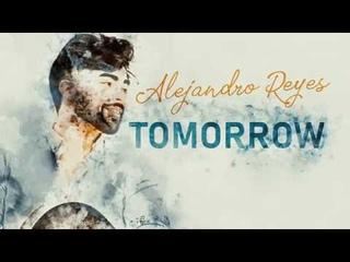 Alejandro Reyes - Tomorrow (Official Lyric Video)