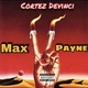 Cortez Devinci - MAX PAYNE