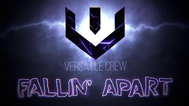Fallin Apart AMV [Versatile Crew]