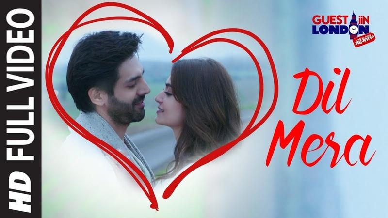 Dil Mera Song Full Video Song Guest iin London Kartik Aaryan Kriti Kharbanda Raghav Sachar