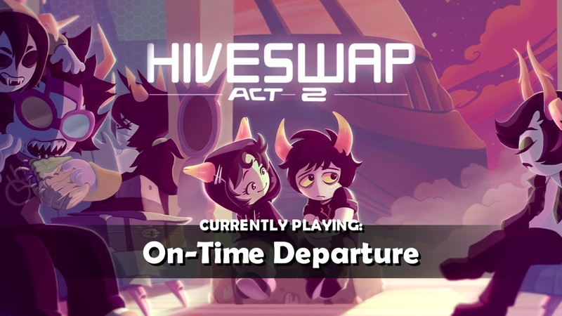 HIVESWAP Act 2 OST 1 On Time Departure