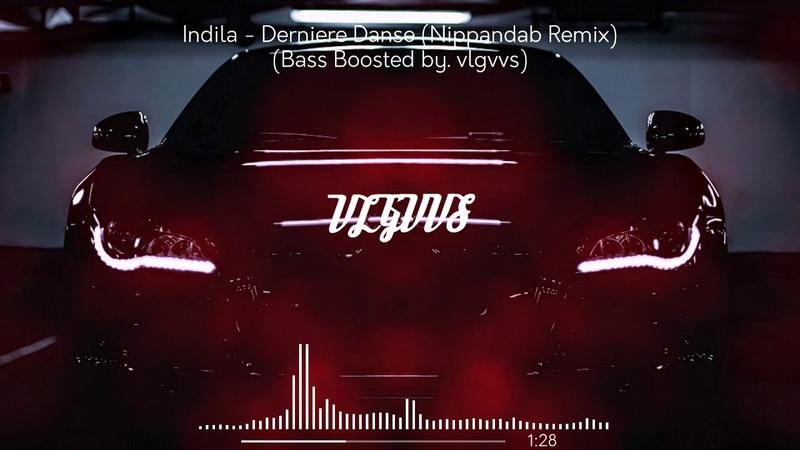 Indila Dernière Danse Nippandab Remix Bass Boosted