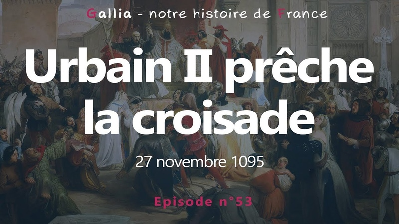 Urbain II prêche la première croisade l'appel de Clermont 1095