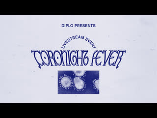 Diplo - Coronight Fever b2b with Dillon Francis (Livestream #3)