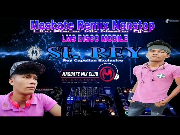 Masbate Remix Nonstop VDj St. Rey MMC