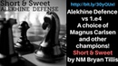 Short Sweet: The Alekhine Defense || Taster lines for the The Dark Knight Rises || Bryan Tillis