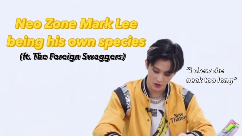 Neo Zone Mark Lee being his own species ft The Foreign Swaggers