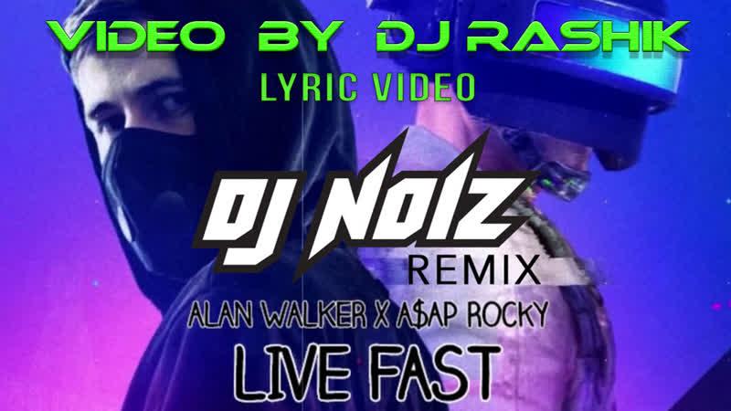Alan Walker, A$AP Rocky - Live Fast (Lyric Video)(DJ Noiz remix)(Video by Dj Rashik)
